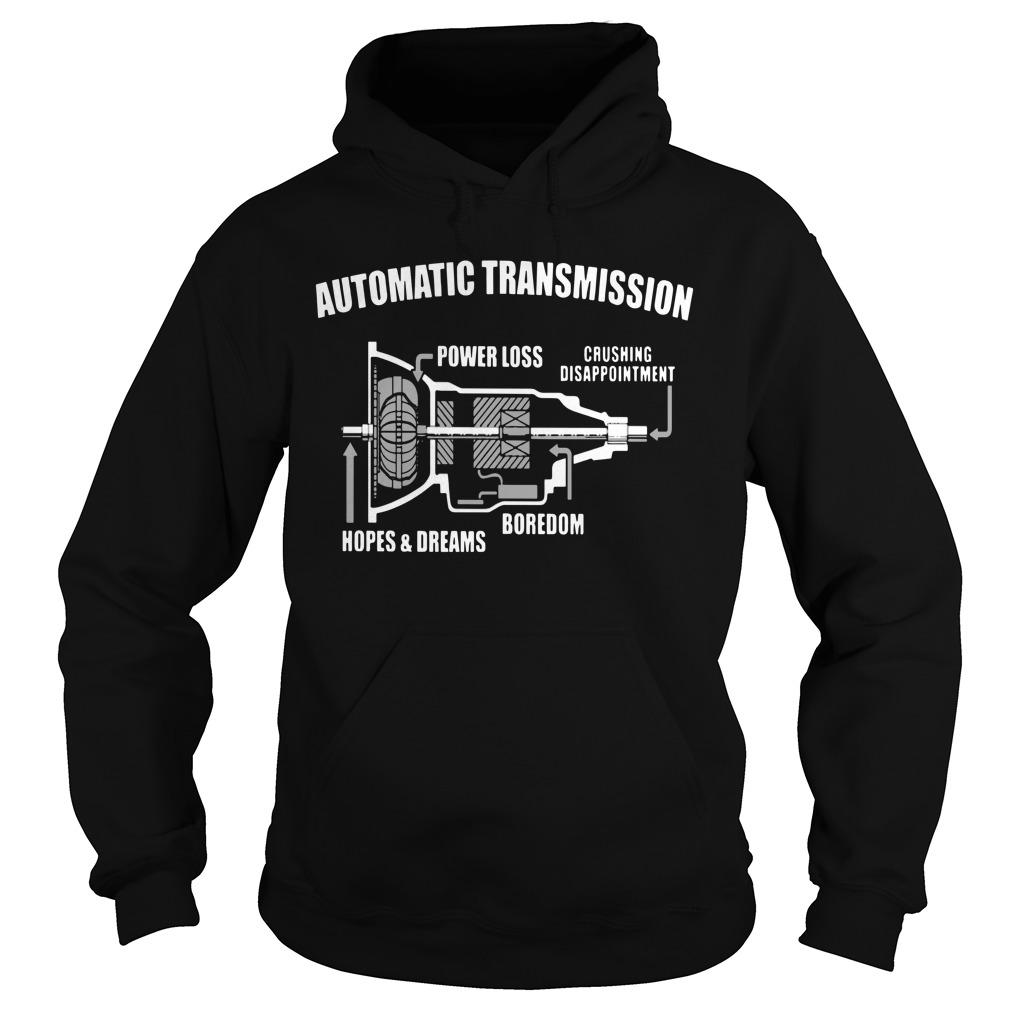 Automatic Transmission Hopes And Dreams Power Loss Hoodie
