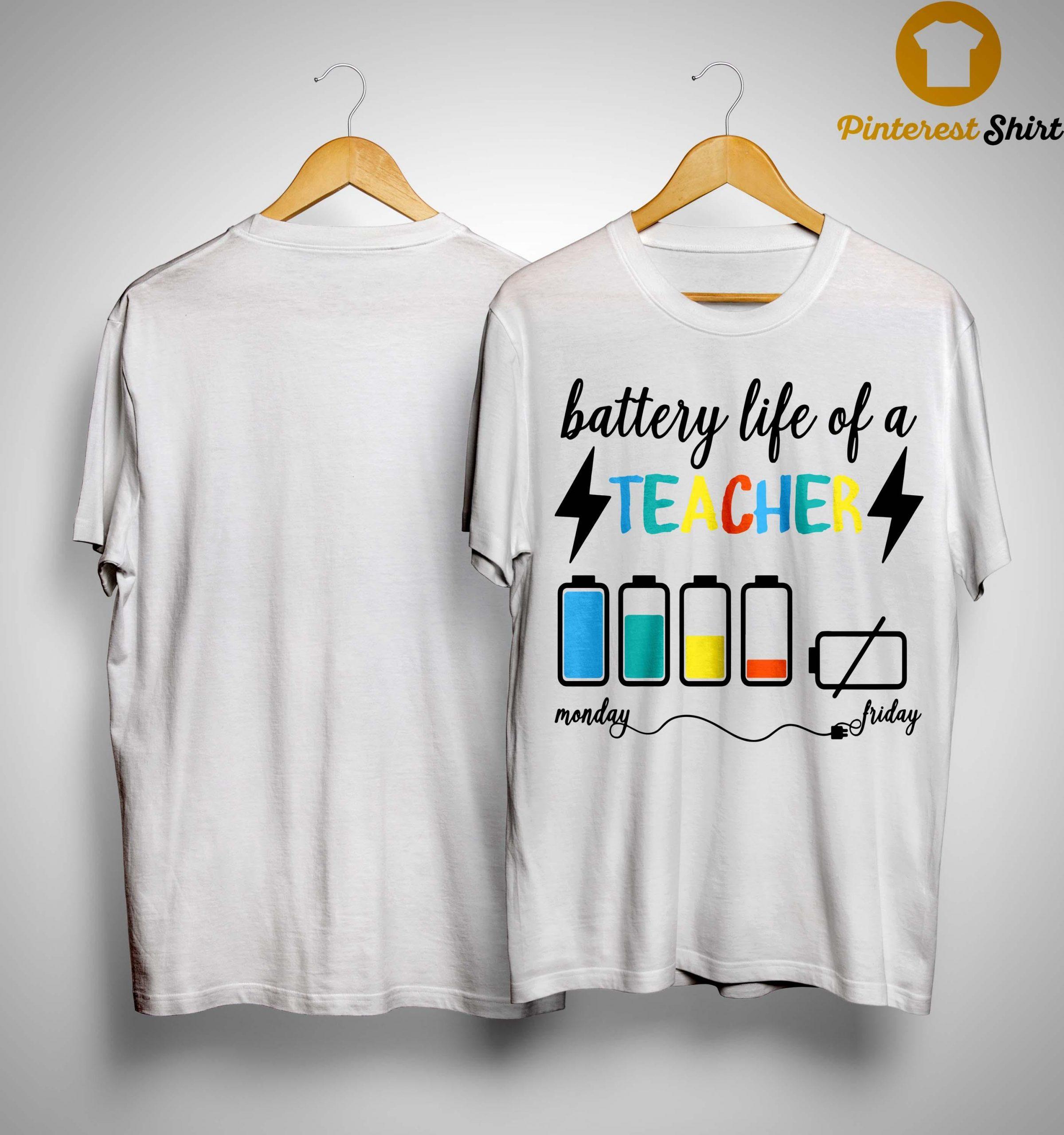 Battery Life Of A Teacher Monday Friday Shirt