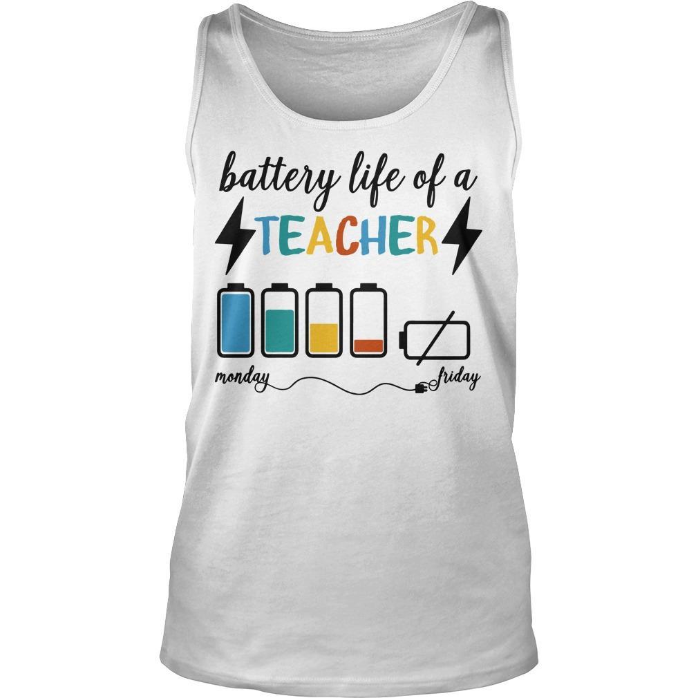 Battery Life Of A Teacher Monday Friday Tank Top
