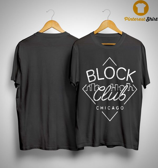 Block Club Chicago Shirt