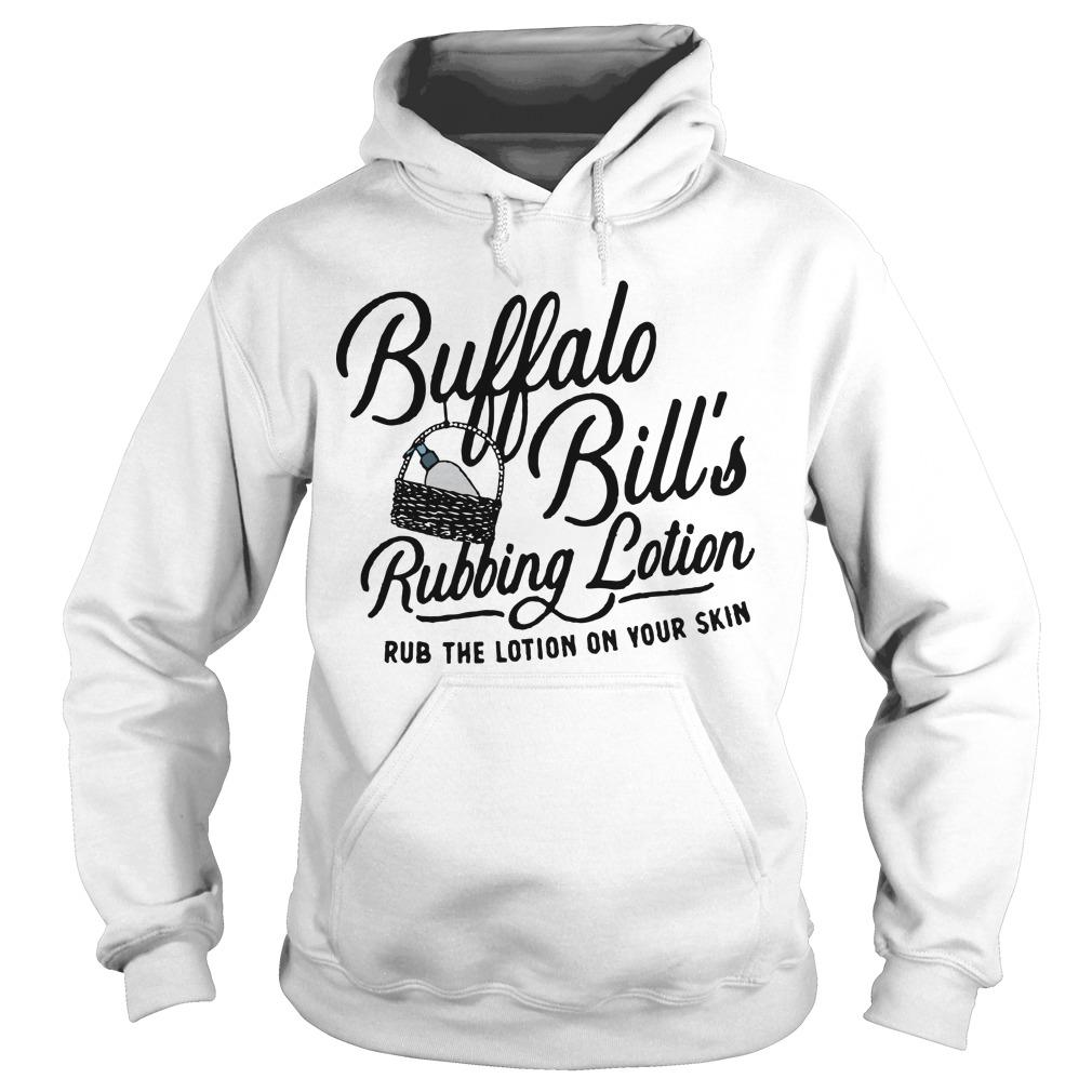 Buffalo Bill's Rubbing Lotion Rub The Lotion On Your Skin Hoodie