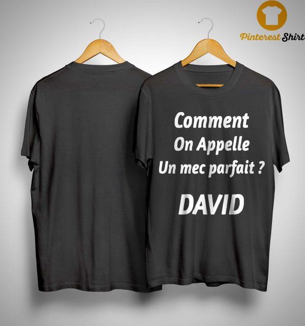 Comment On Appelle Un Mec Parfait David Shirt