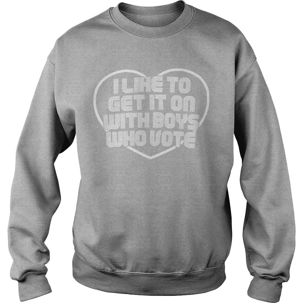 Daniel Preda I Like To Get It On With Boys Who Vote Sweater