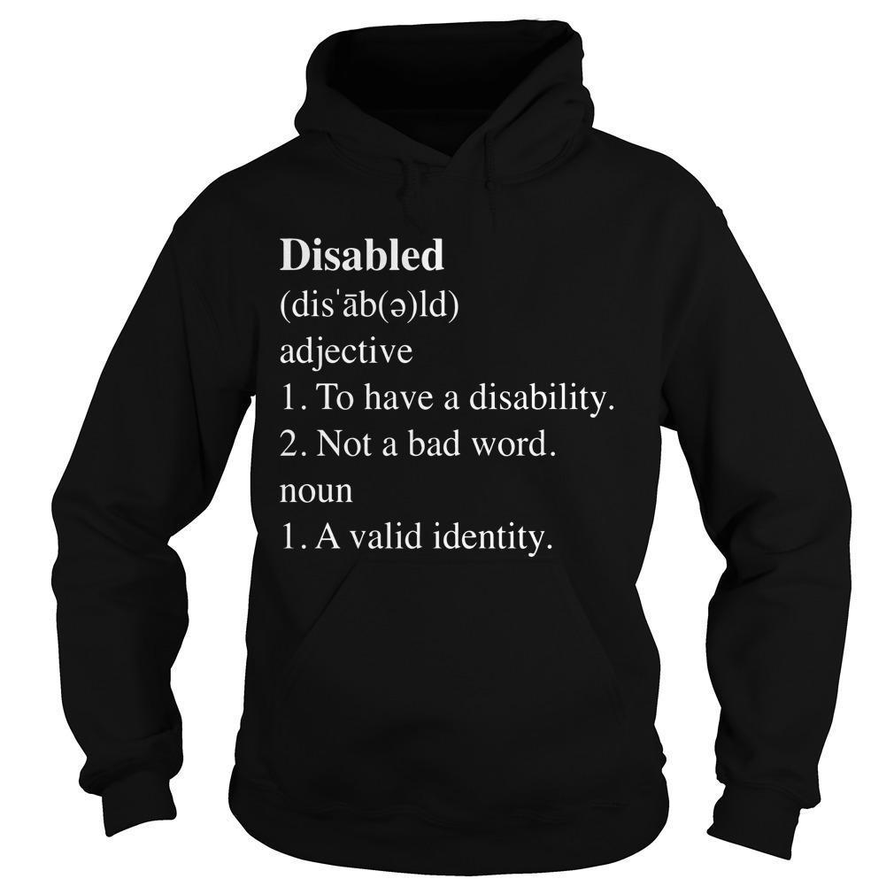Disabled Adjective To Have A Disability Not A Bad Word Hoodie
