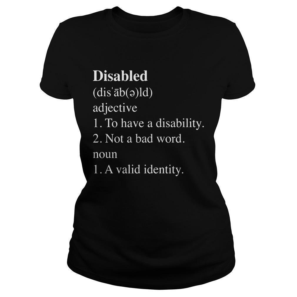 Disabled Adjective To Have A Disability Not A Bad Word Longsleeve