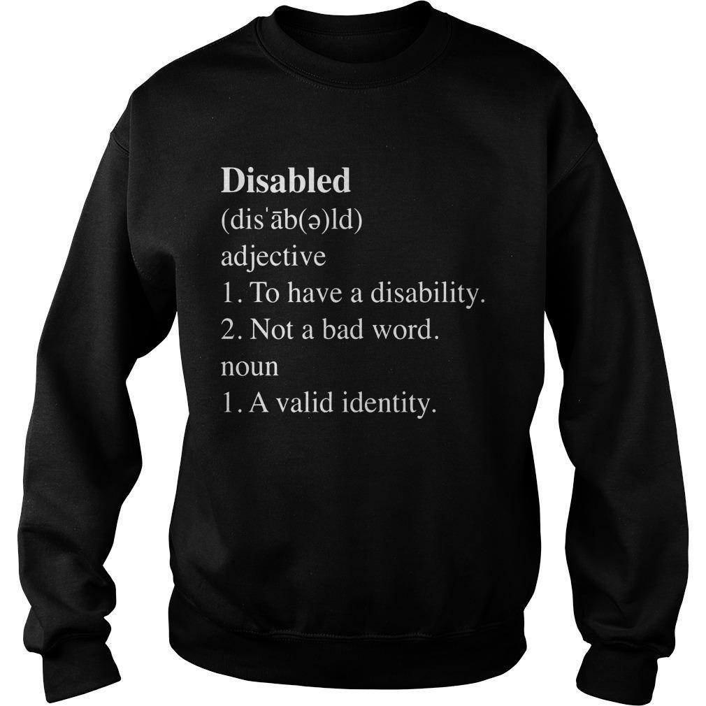 Disabled Adjective To Have A Disability Not A Bad Word Sweater