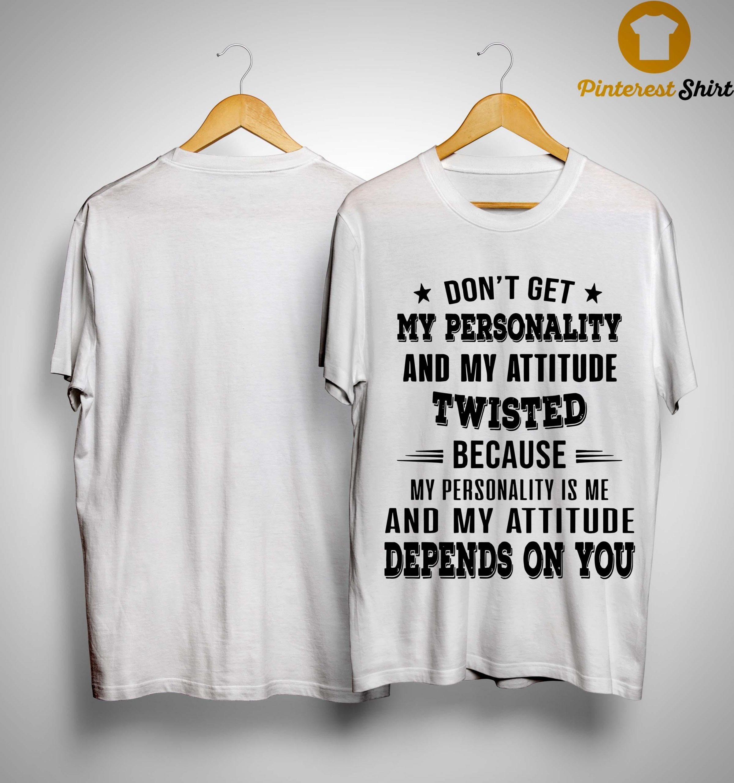 Don't Get My Personality And My Attitude Twisted Shirt