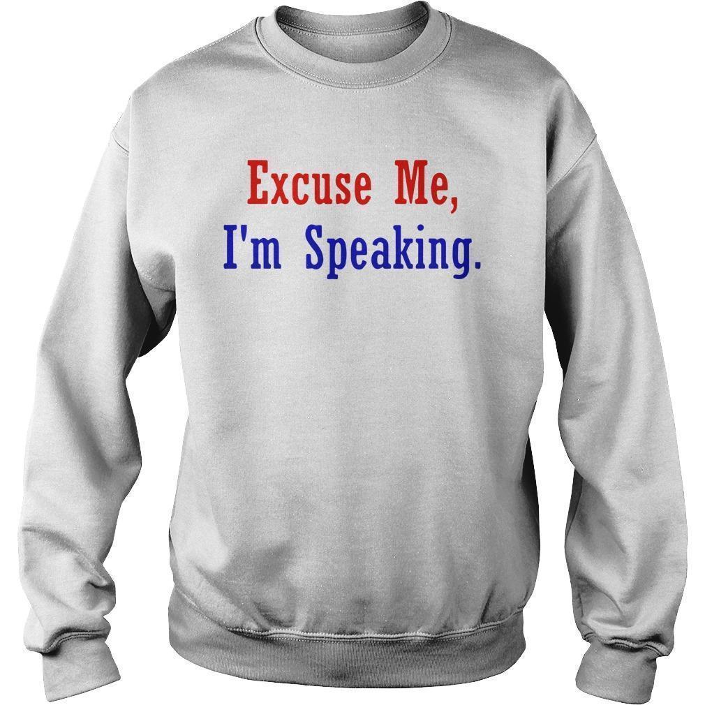 Excuse Me Im Speaking Sweater