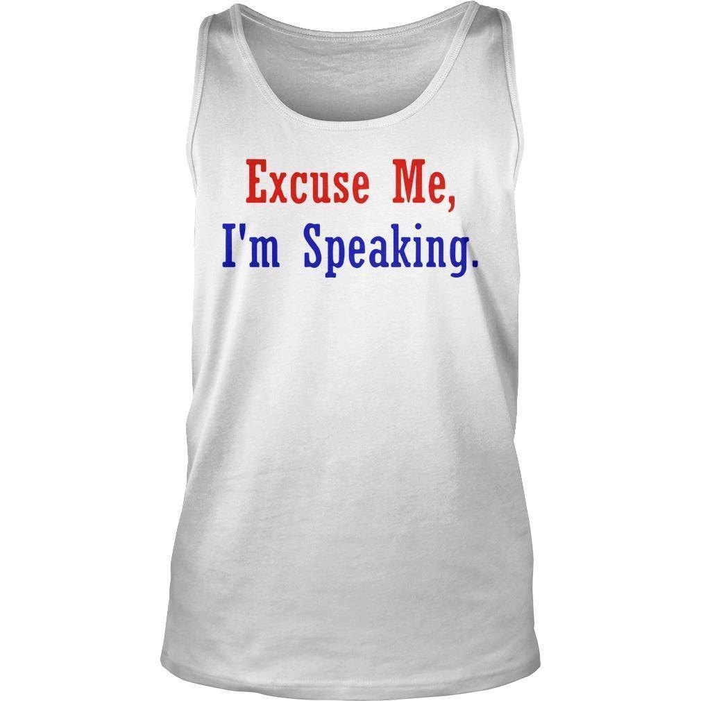 Excuse Me Im Speaking Tank Top