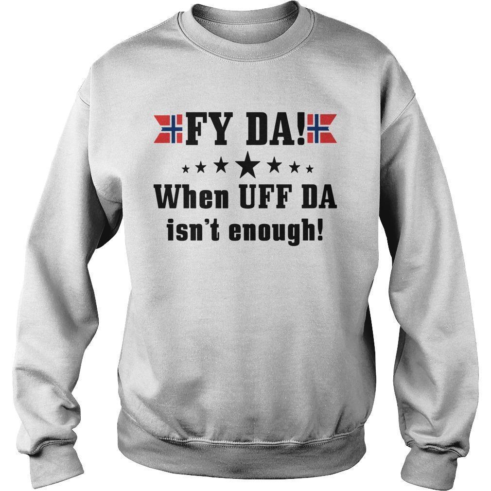 Fy Da When Uff Da Isn't Enough Sweater