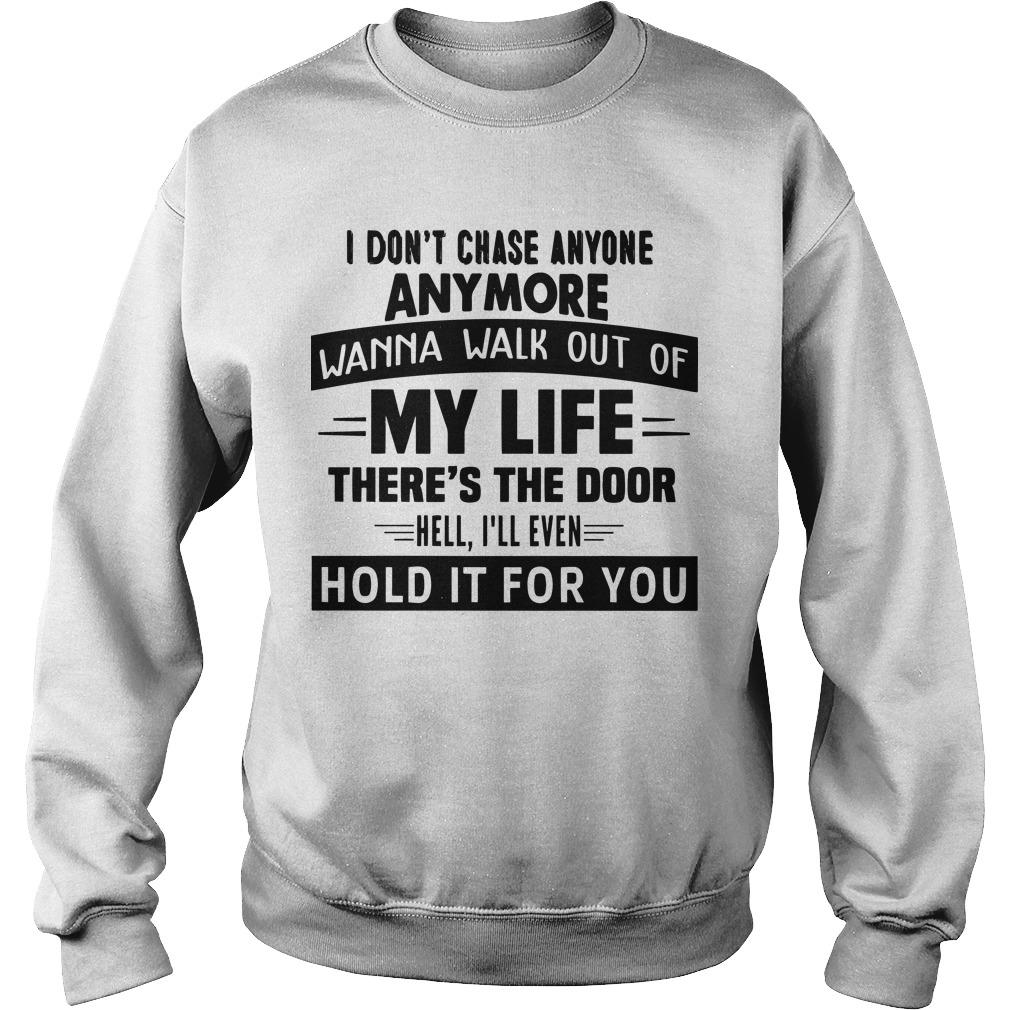 I Don't Chase Anyone Anymore Wanna Walk Out Of My Life Sweater