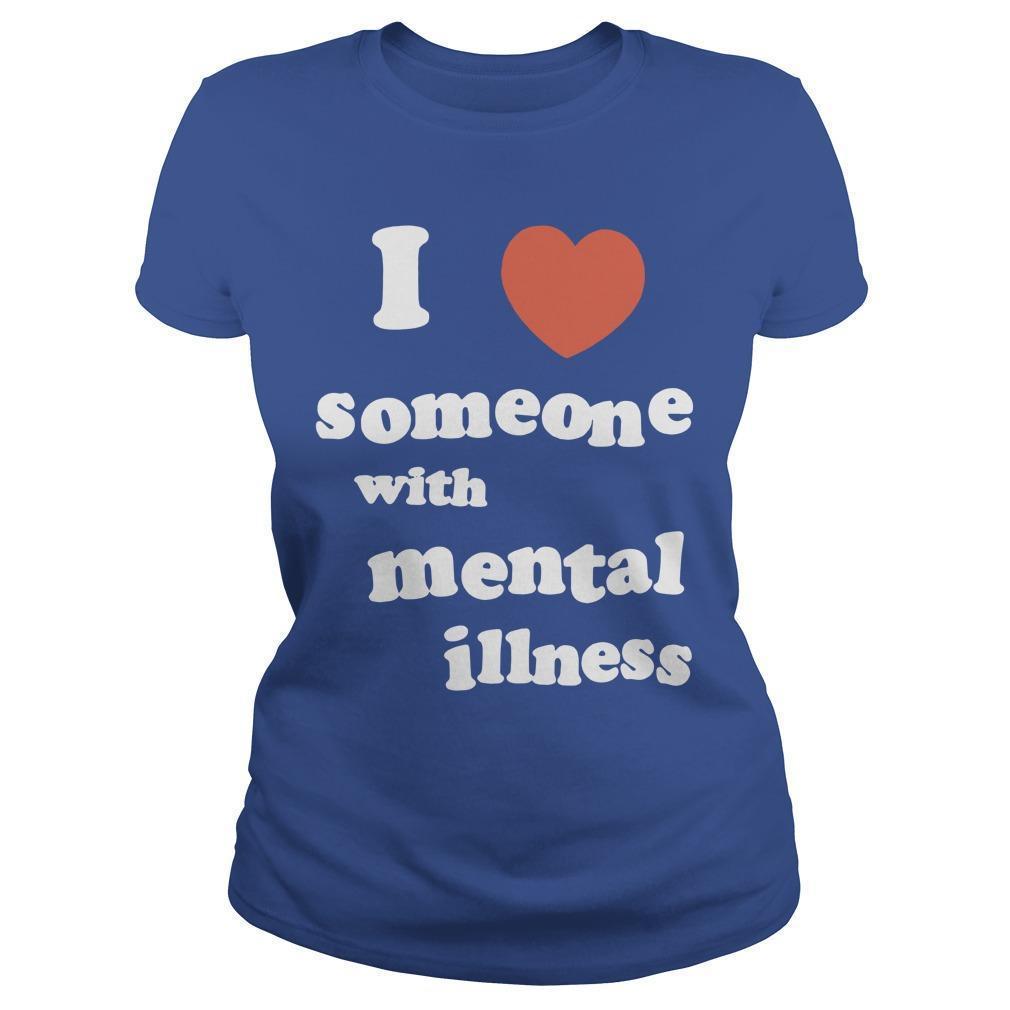 I Love Someone With Mental Illness Longsleeve