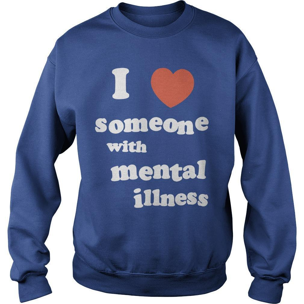 I Love Someone With Mental Illness Sweater