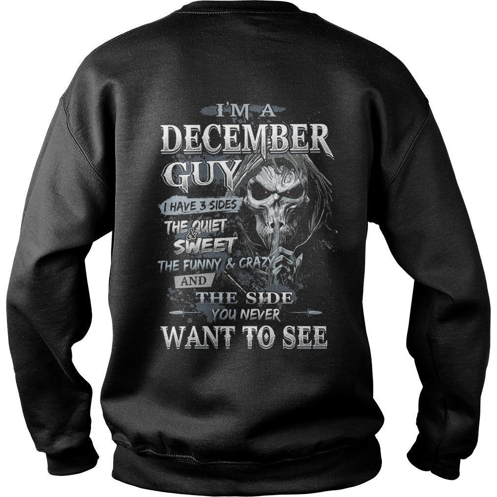 I'm A December Guy I Have 3 Sides The Quiet And Sweet Sweater