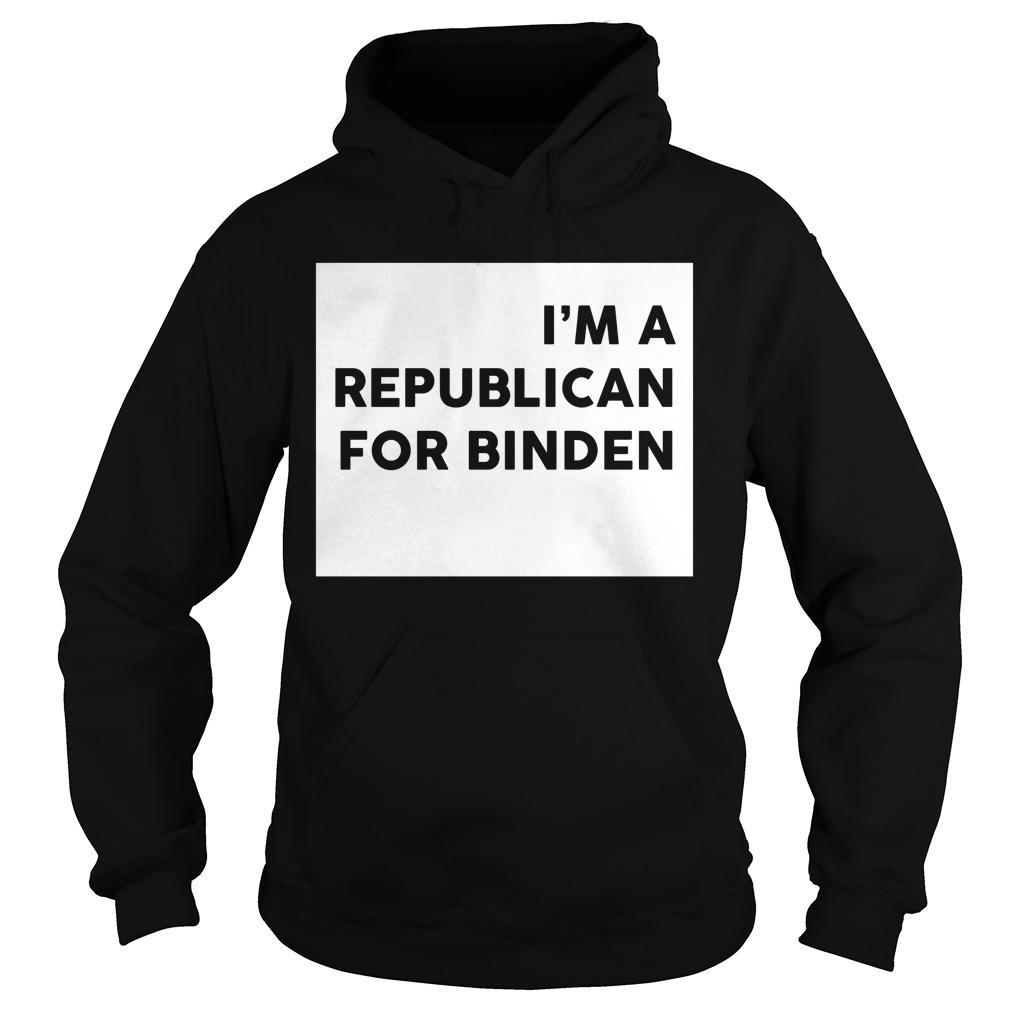 I'm A Republican For Biden Hoodie
