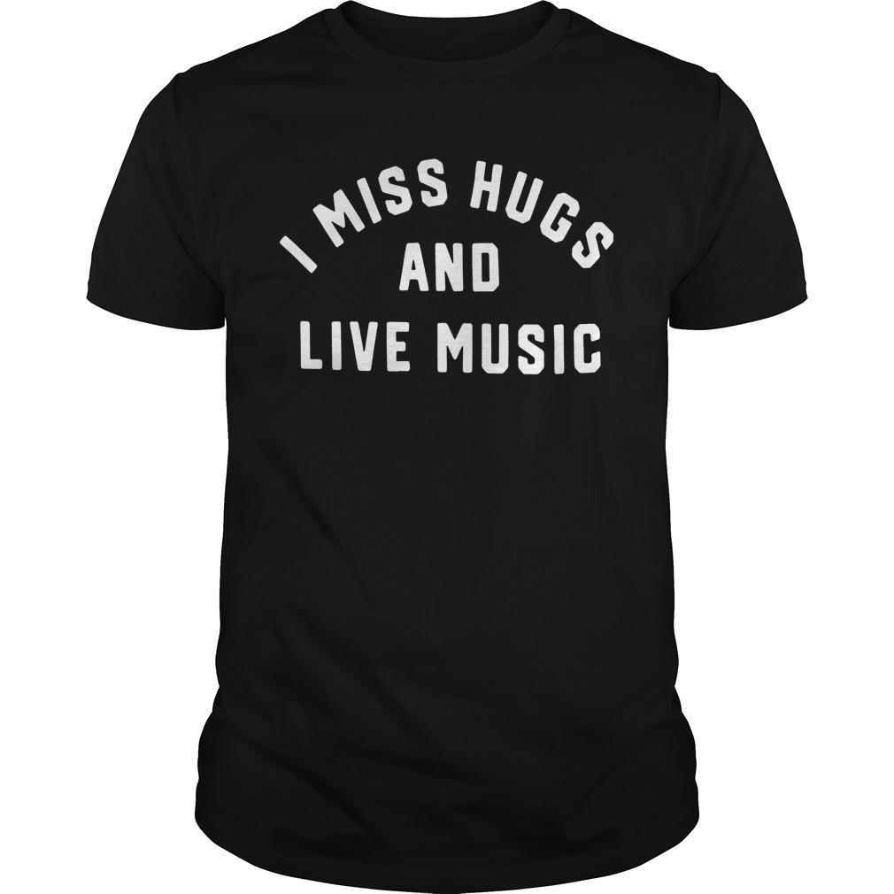 Jessi Gold Md Ms I Miss Hugs And Live Music Shirt