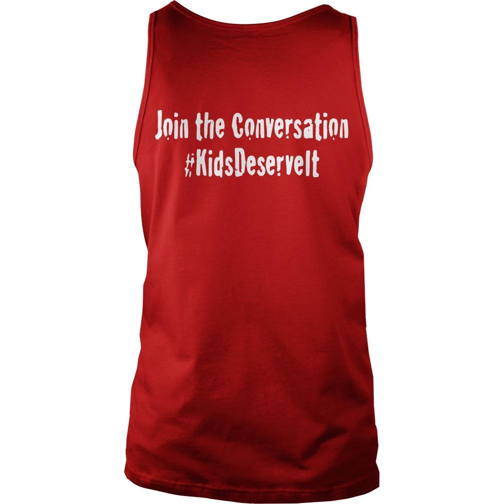 Kids Deserve It Join The Conversation Tank Top