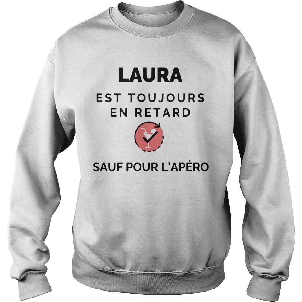 Laura Est Toujours En Retard Sauf Pour L'apéro Sweater