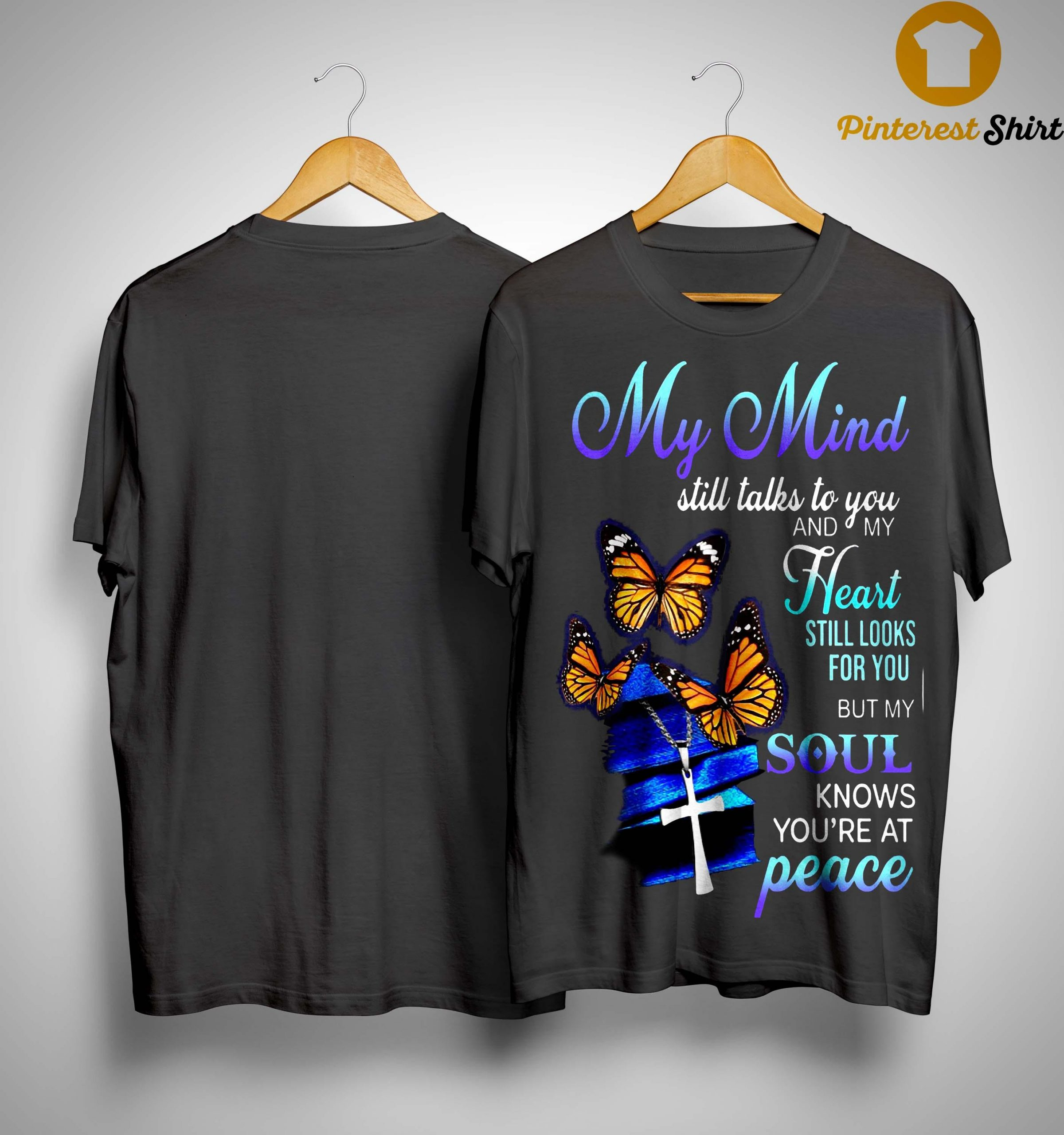 My Mind Still Talks To You And My Heart Still Looks For You Shirt