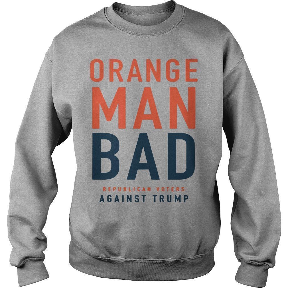 Orange Man Bad Republican Voters Against Trump Sweater