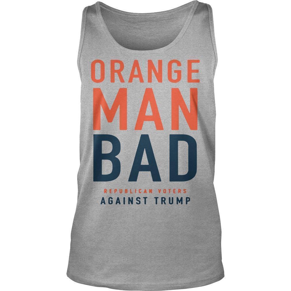 Orange Man Bad Republican Voters Against Trump Tank Top