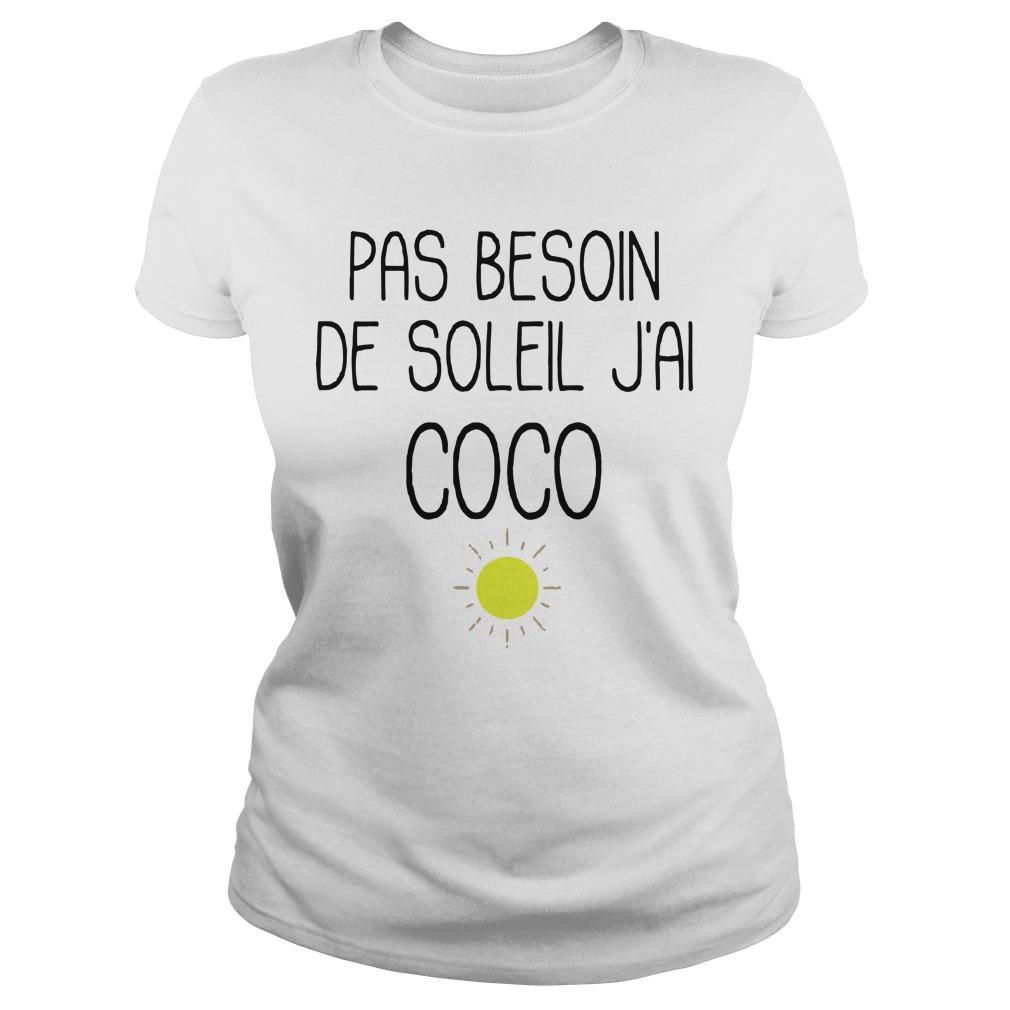 Pas Besoin De Soleil J'ai Coco Longsleeve