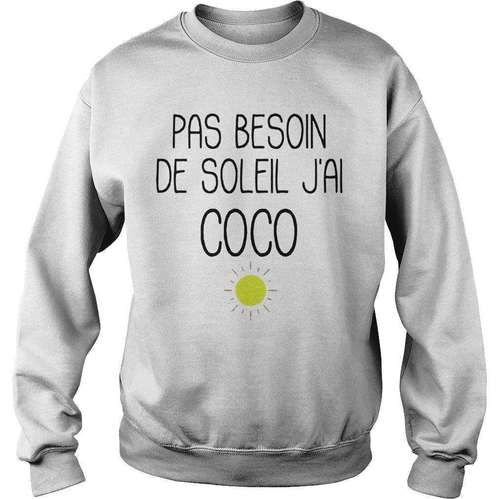Pas Besoin De Soleil J'ai Coco Sweater