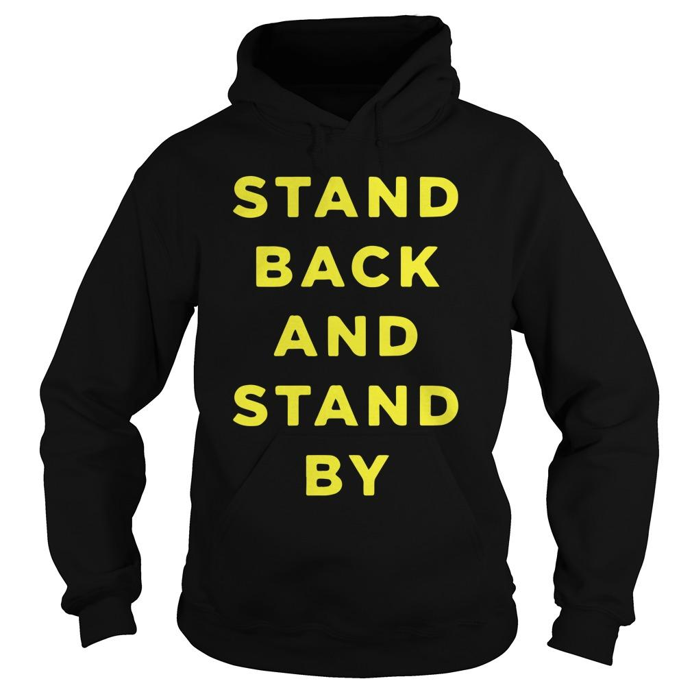 Proud Boys Stand Back And Stand By Hoodie