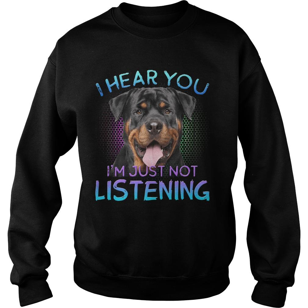 Rottweiler I Hear You I'm Just Not Listening Sweater