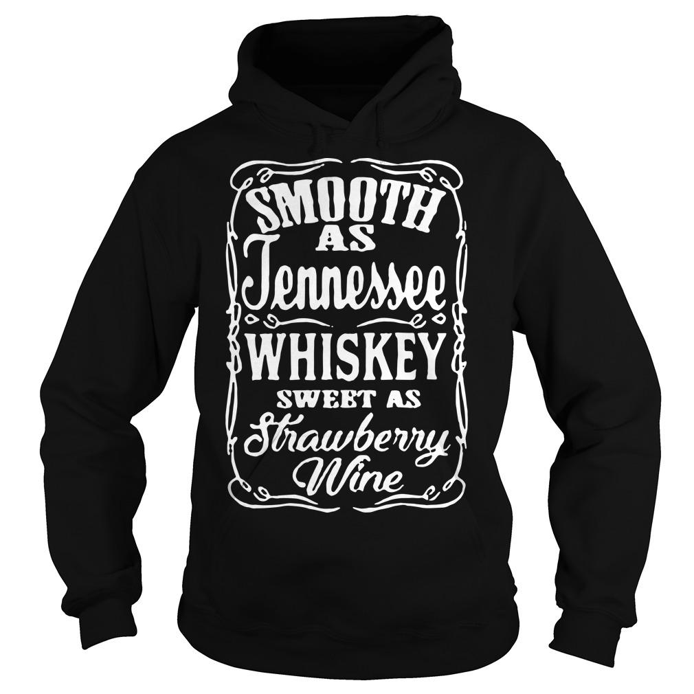 Smooth As Tennessee Whiskey Sweet As Strawberry Wine Hoodie