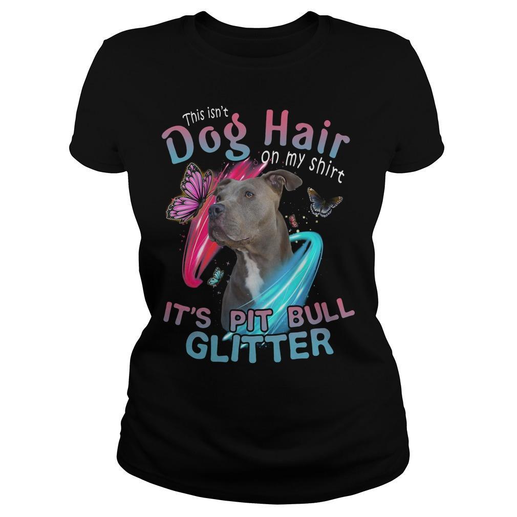 This Isn't Dog Hair On My It's Pitbull Glitter Longsleeve