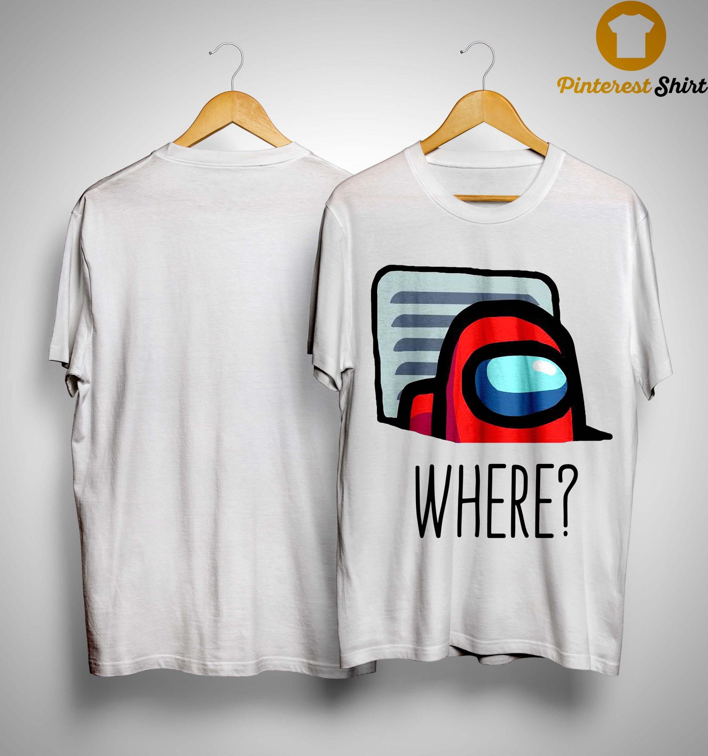 Where Among Us T Shirt