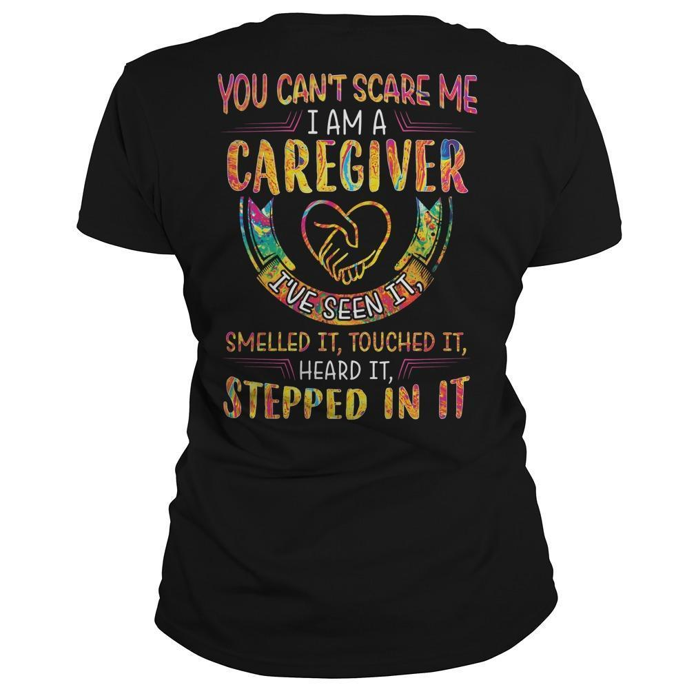 You Can't Scare Me I Am A Caregiver I've Seen It Longsleeve