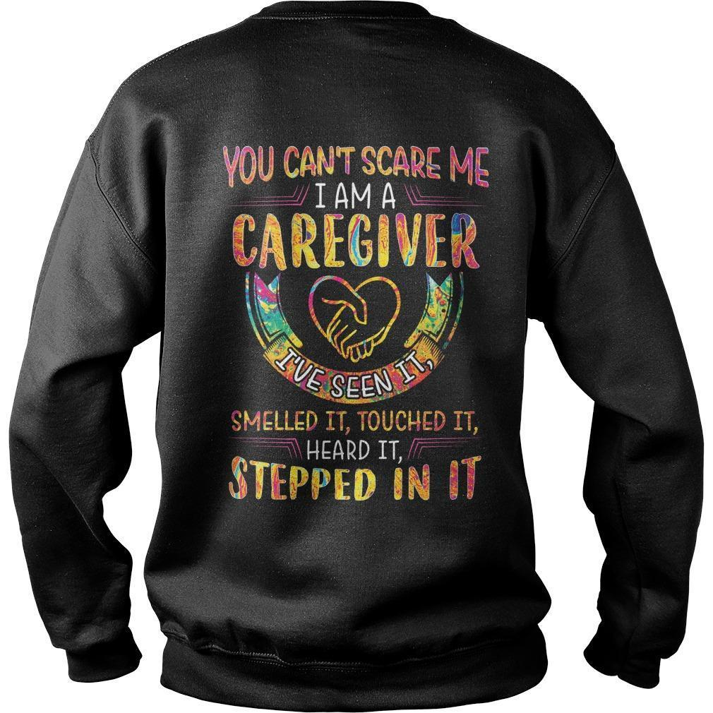 You Can't Scare Me I Am A Caregiver I've Seen It Sweater