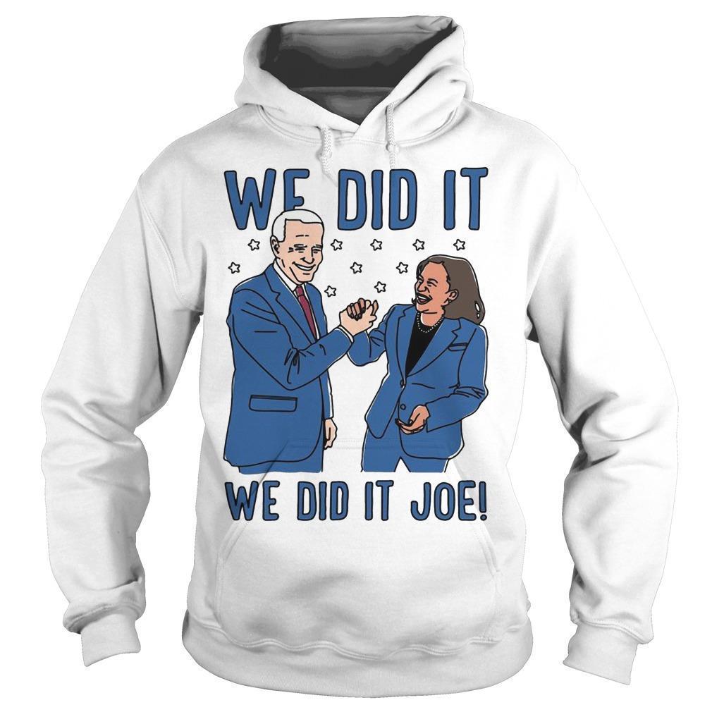 The Advocate Biden Harris We Did It Joe Hoodie