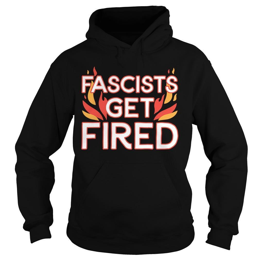 The Advocate Fascists Get Fired Hoodie