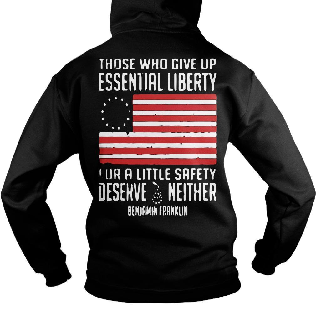 Those Who Give Up Essential Liberty For A Little Safety Deserve Neither Hoodie