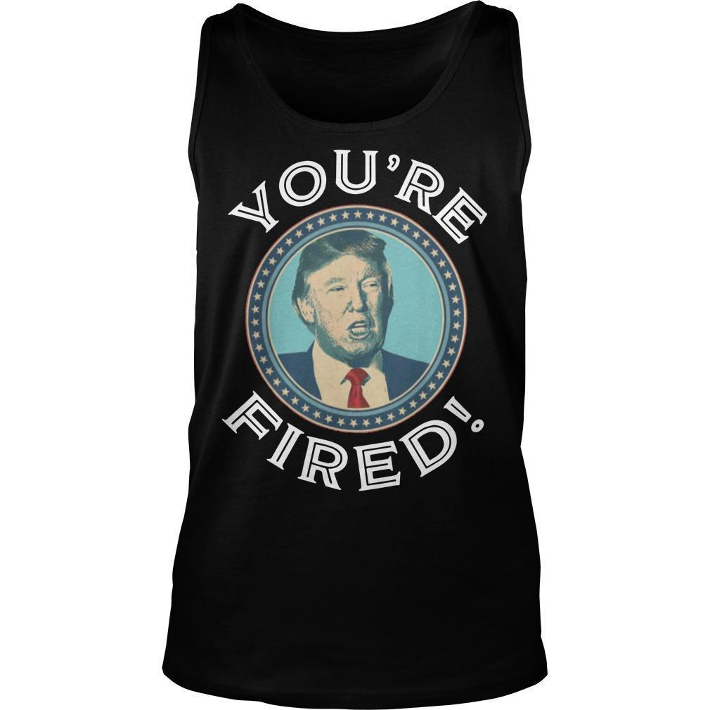 Trump You're Fired Tank Top