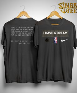 I Have A Dream Performance NBA MLK Shirt