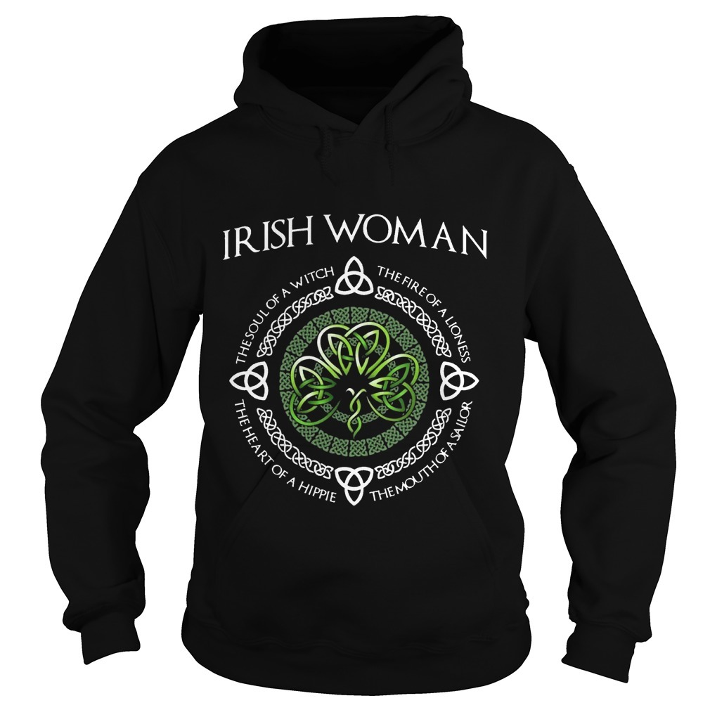 Irish Woman The Soul Of A With The Fire Of A Lioness Hoodie