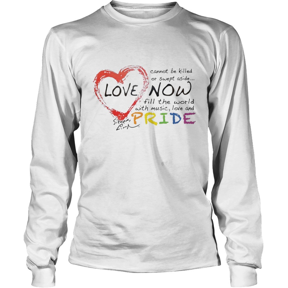 Lin-manuel Miranda Love Cannot Be Killed Or Swept Aside Now Fill The World With Music Love And Pride Longsleeve Tee