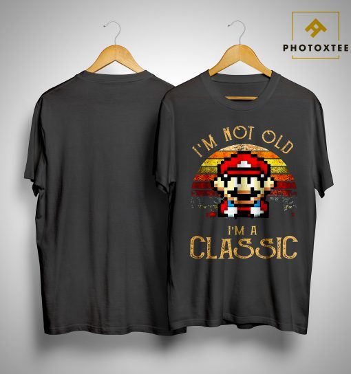 Sunset Mario I'm Not Old I'm A Classic Shirt