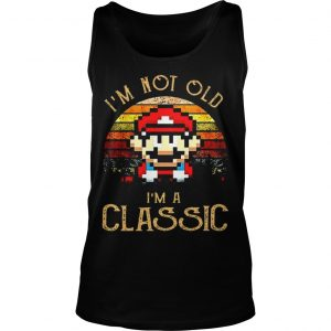 Sunset Mario I'm Not Old I'm A Classic Tank Top