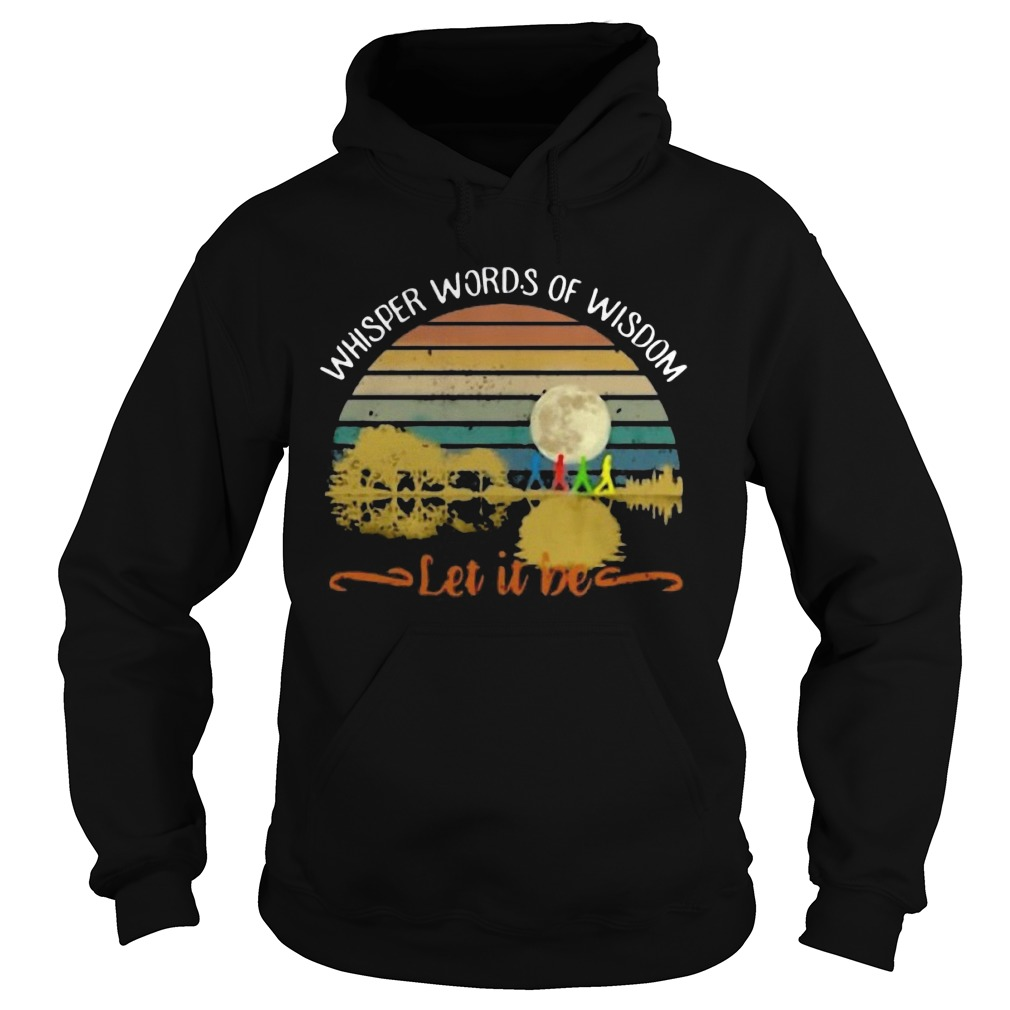 Whisper Words Of Wisdom Let It Be Retro Hoodie