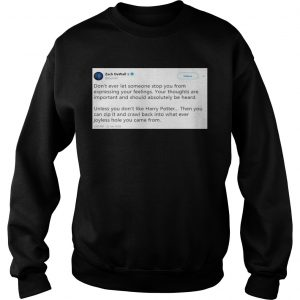 Zach De Wall Twitter Status Don't Ever Let Someone Stop You From Expressing Your Feelings Sweater