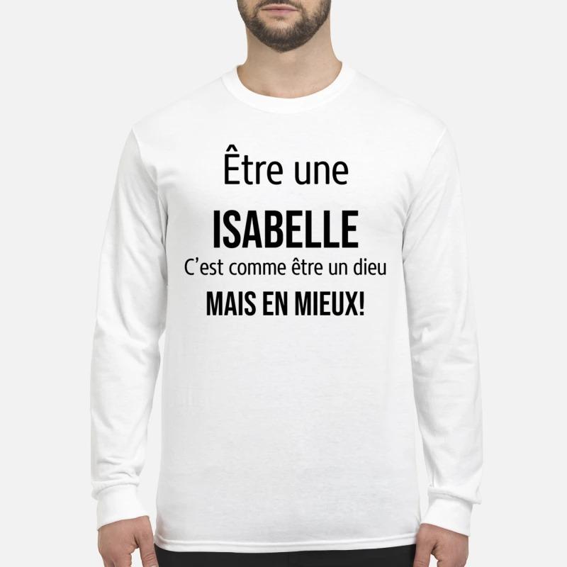 Être Une Isabelle C'est Comme Être Un Dieu Mais En Mieux Longsleeve Tee