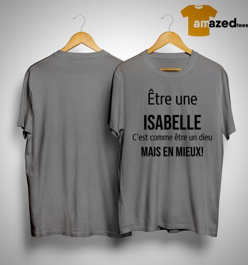 Être Une Isabelle C'est Comme Être Un Dieu Mais En Mieux Shirt