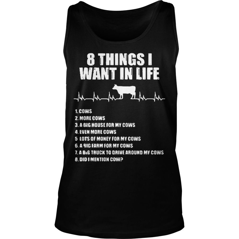 8 Things I Want In Life Cows More Cows Tank Top