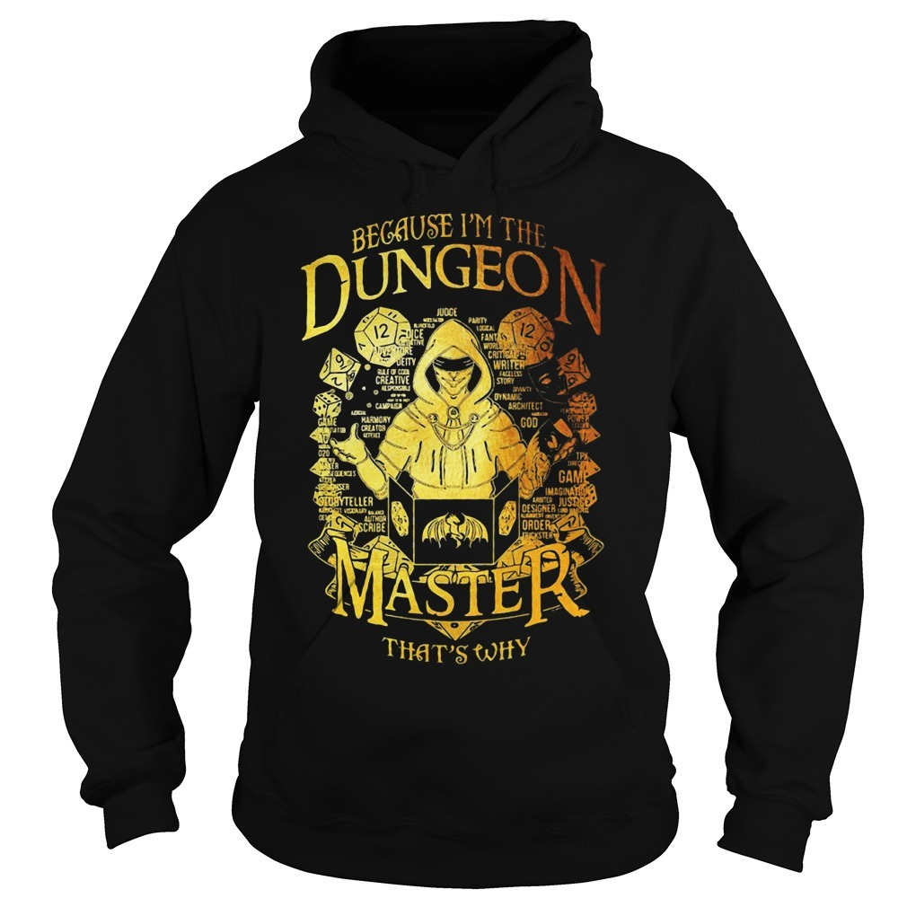 Because I'm The Dungeon Master That's Why Hoodie