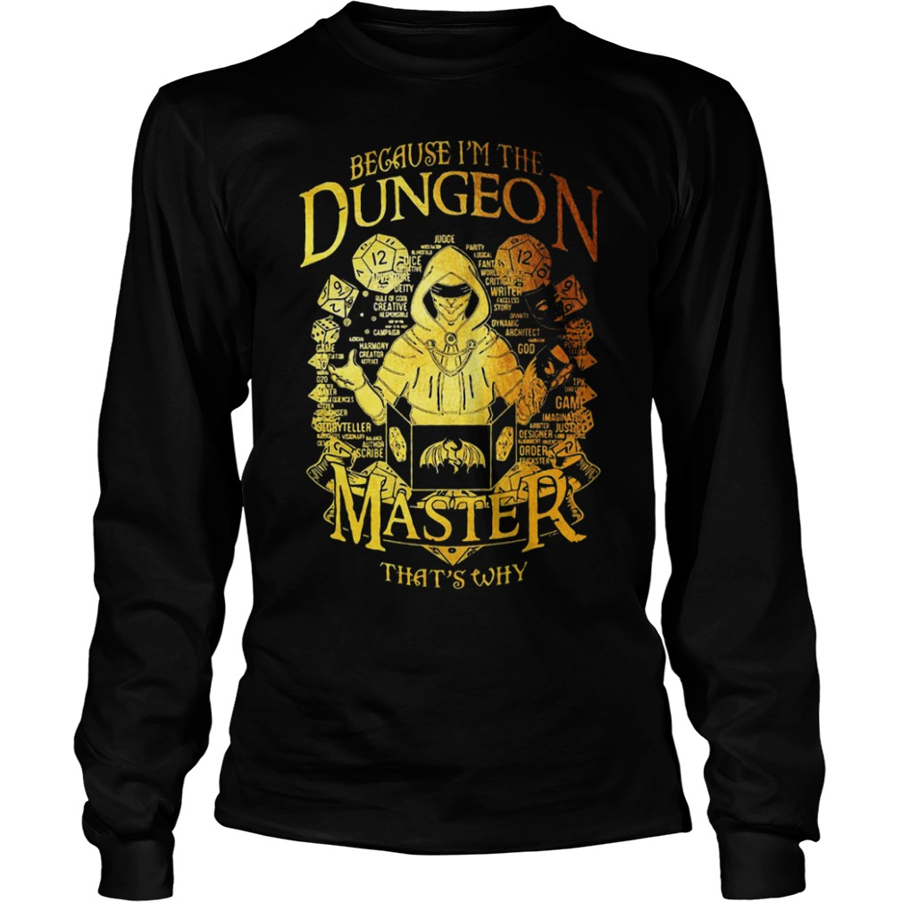 Because I'm The Dungeon Master That's Why Longsleeve Tee